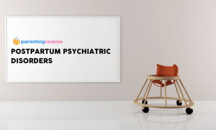 All You Need To Know About Postpartum Psychiatric Disorders